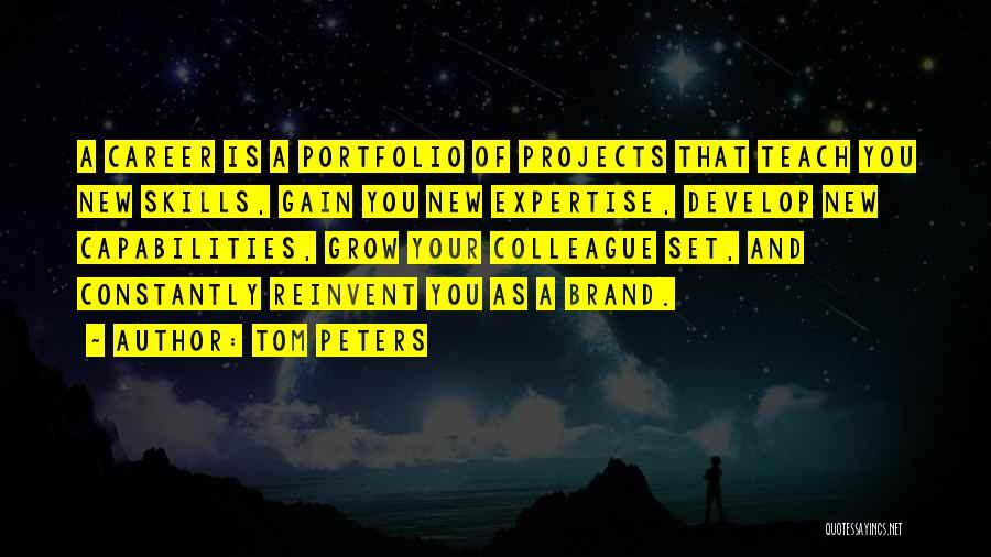 Career Portfolio Quotes By Tom Peters