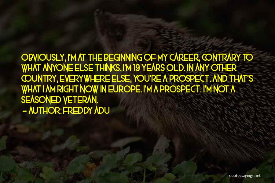 Career Prospect Quotes By Freddy Adu