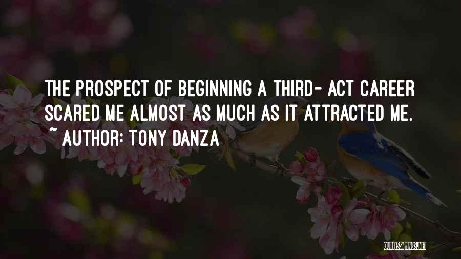Career Prospect Quotes By Tony Danza