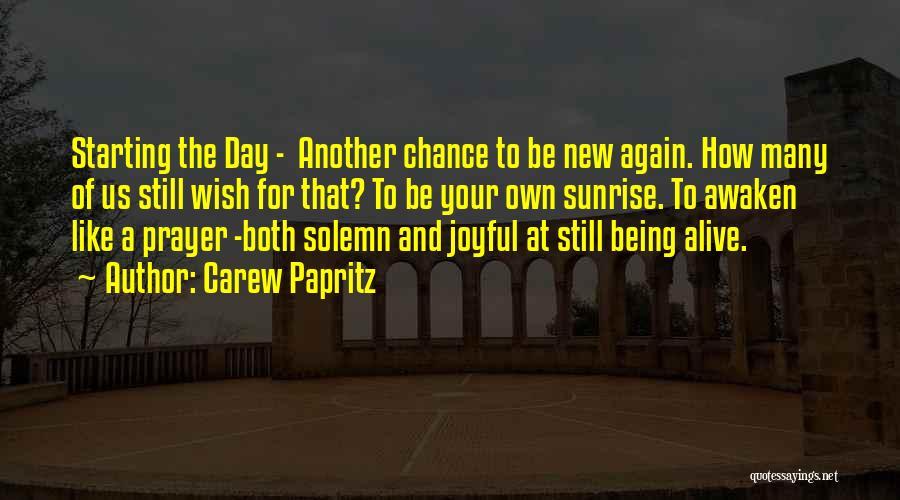 Carew Papritz Quotes 1021243