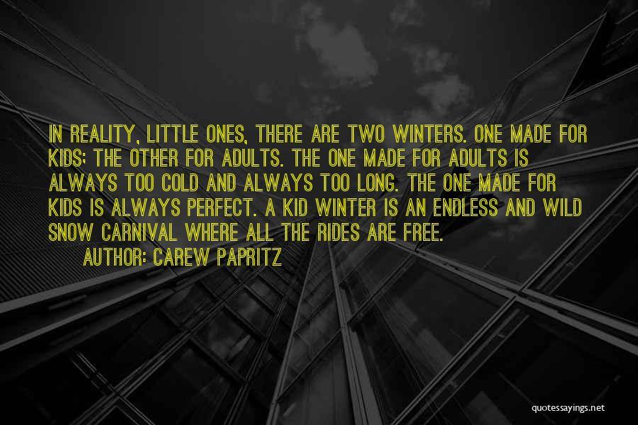 Carew Papritz Quotes 1045731