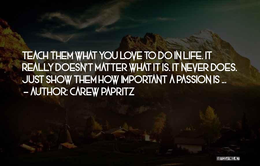 Carew Papritz Quotes 1052628