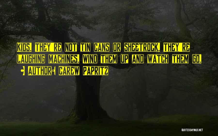 Carew Papritz Quotes 1136565