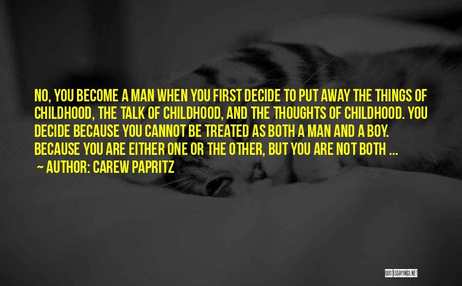 Carew Papritz Quotes 118097