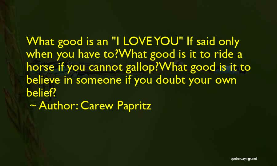 Carew Papritz Quotes 1250521