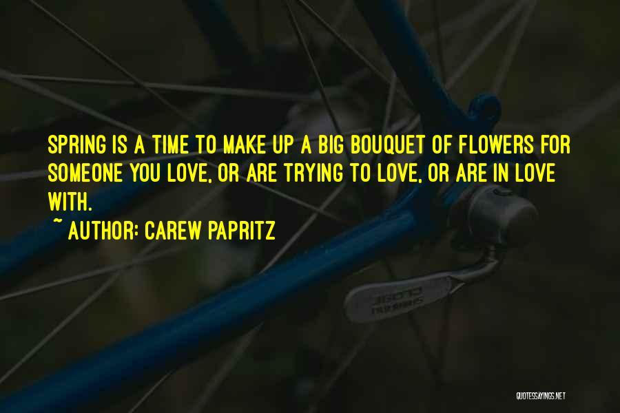 Carew Papritz Quotes 1266935