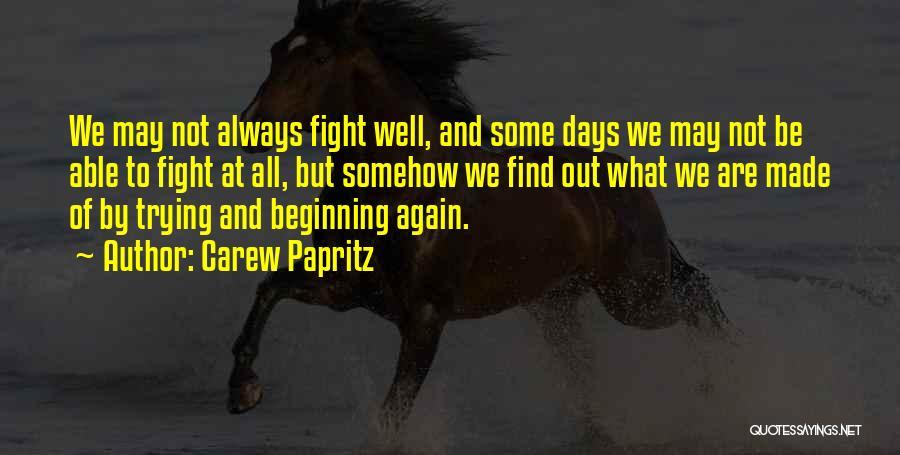Carew Papritz Quotes 1271497