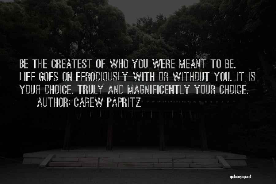 Carew Papritz Quotes 1283116