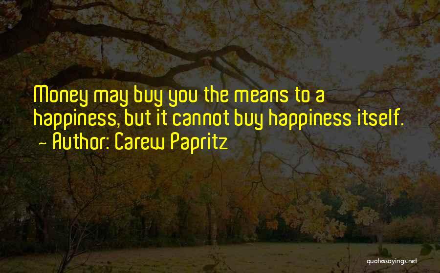 Carew Papritz Quotes 1362005