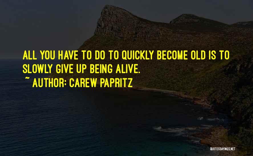 Carew Papritz Quotes 1520577