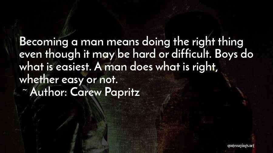 Carew Papritz Quotes 1570034