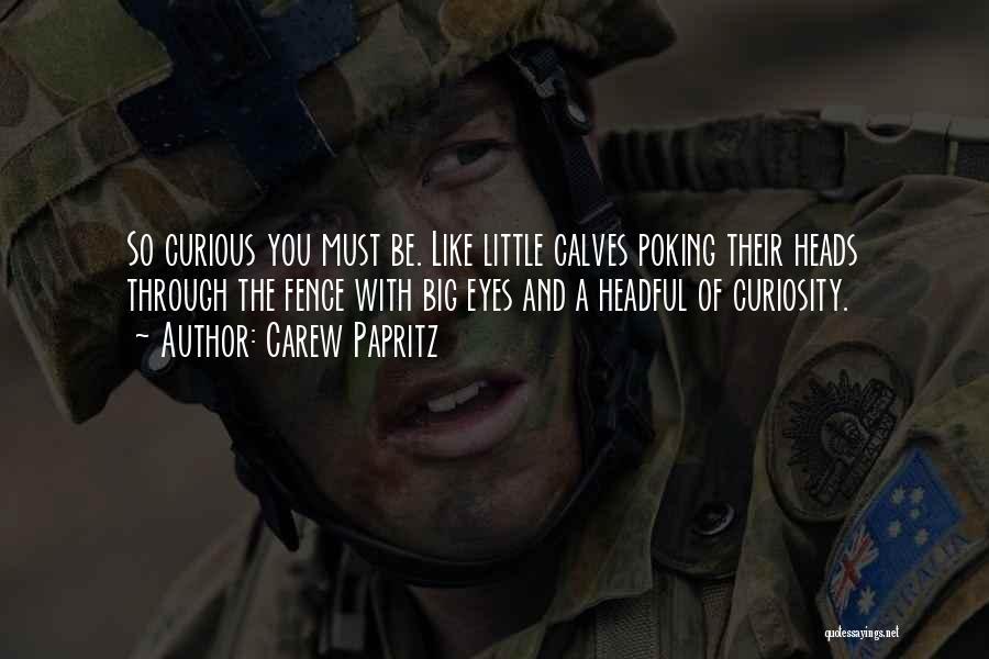 Carew Papritz Quotes 1591718