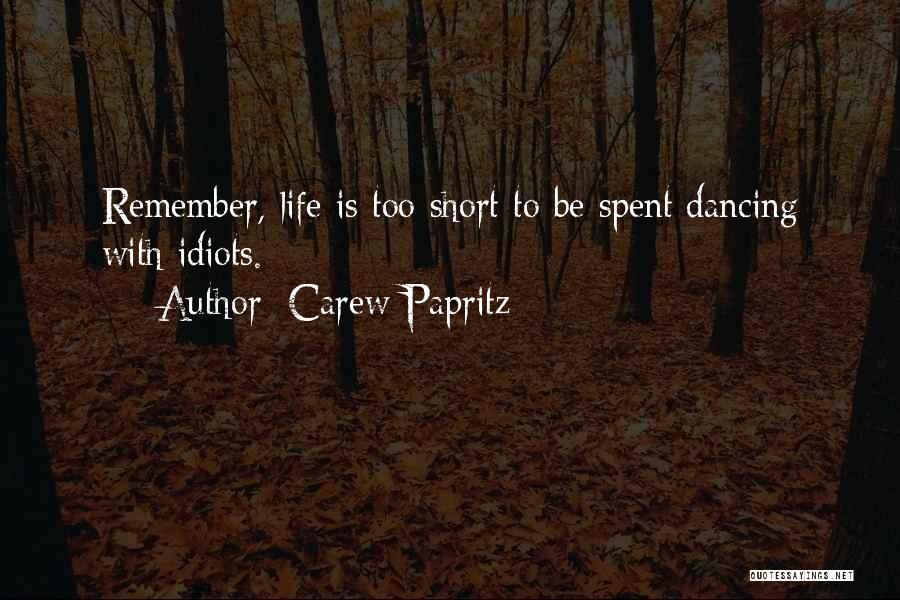 Carew Papritz Quotes 1692916