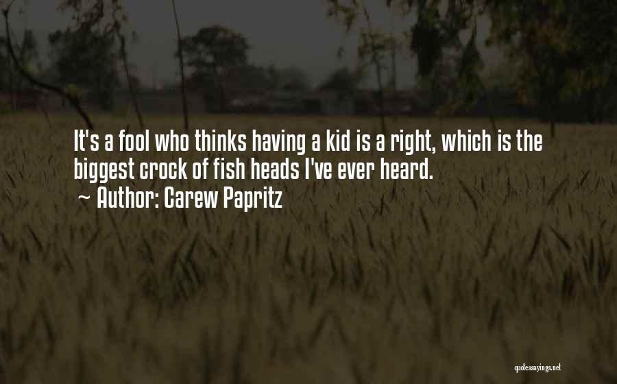 Carew Papritz Quotes 1695392