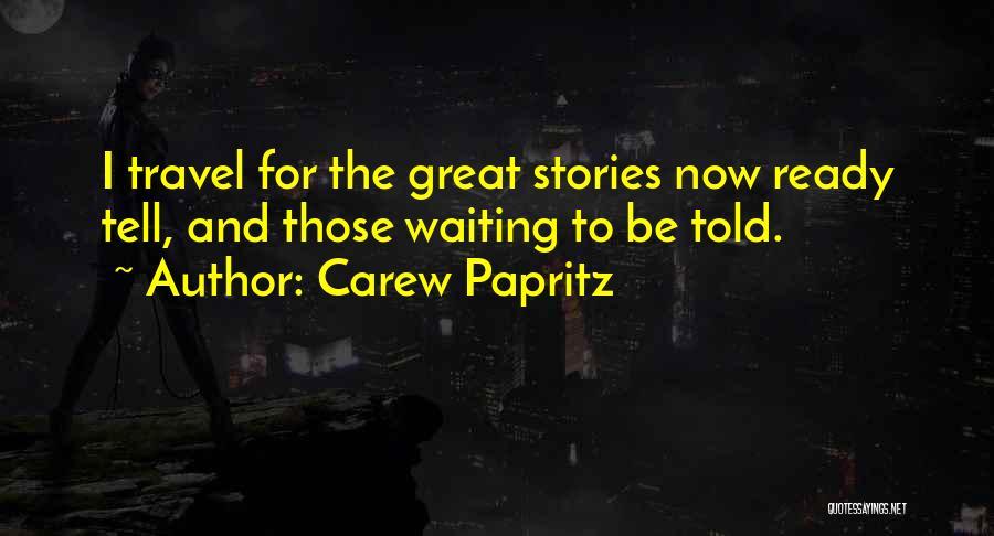 Carew Papritz Quotes 1739657