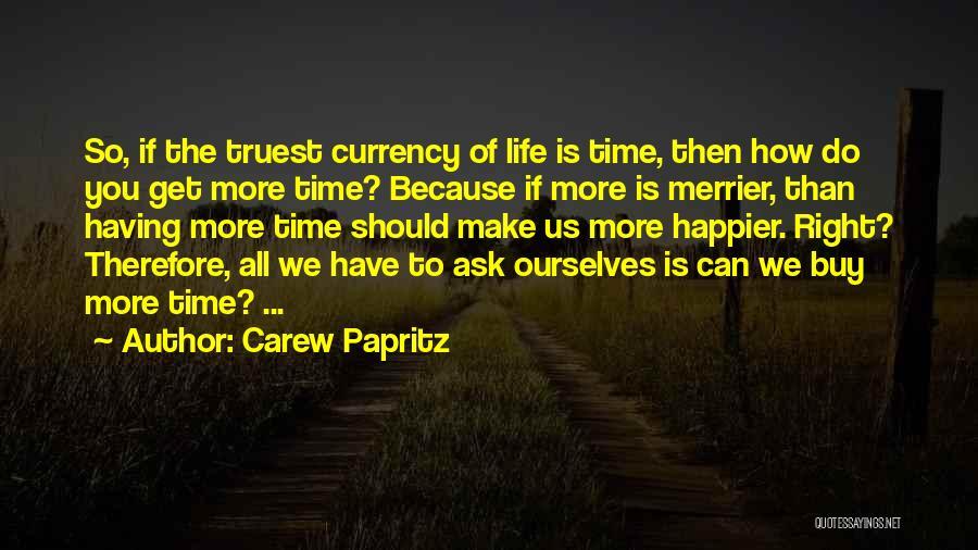 Carew Papritz Quotes 1801239