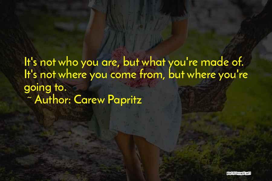Carew Papritz Quotes 1810821
