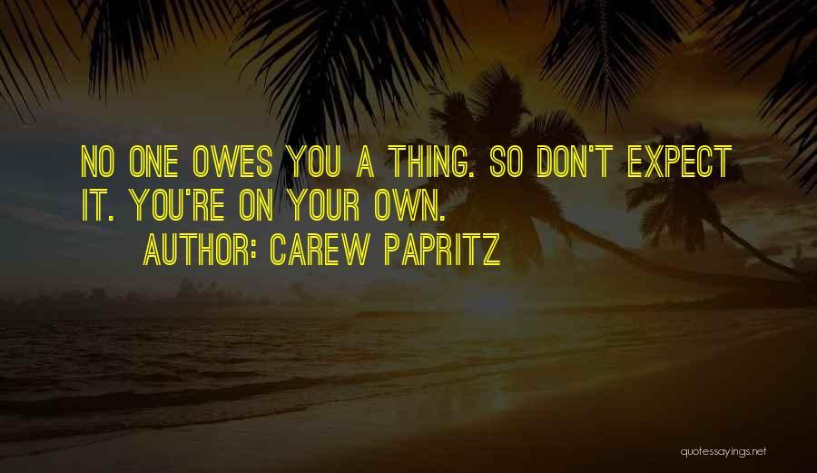 Carew Papritz Quotes 1917759