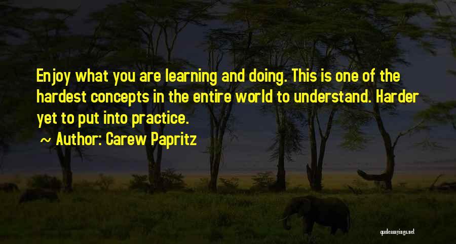 Carew Papritz Quotes 2088925