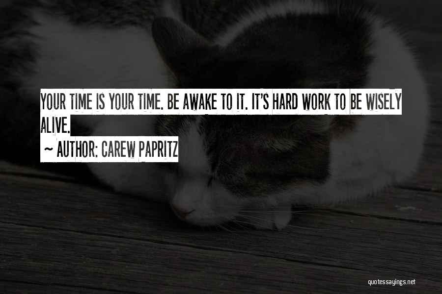 Carew Papritz Quotes 2163420