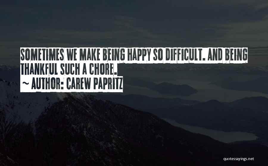 Carew Papritz Quotes 2210938