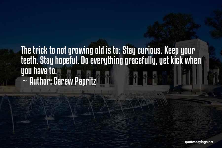 Carew Papritz Quotes 239380