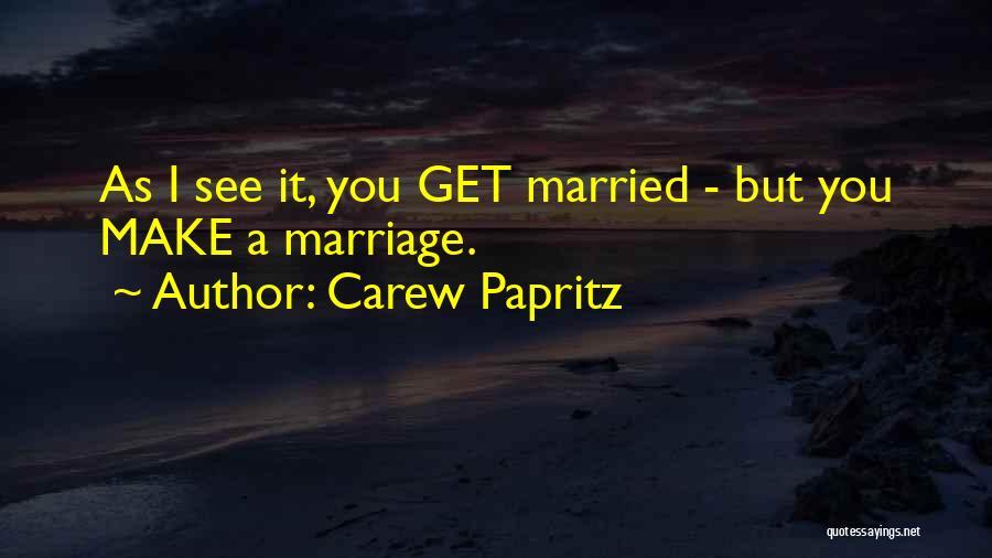 Carew Papritz Quotes 241797
