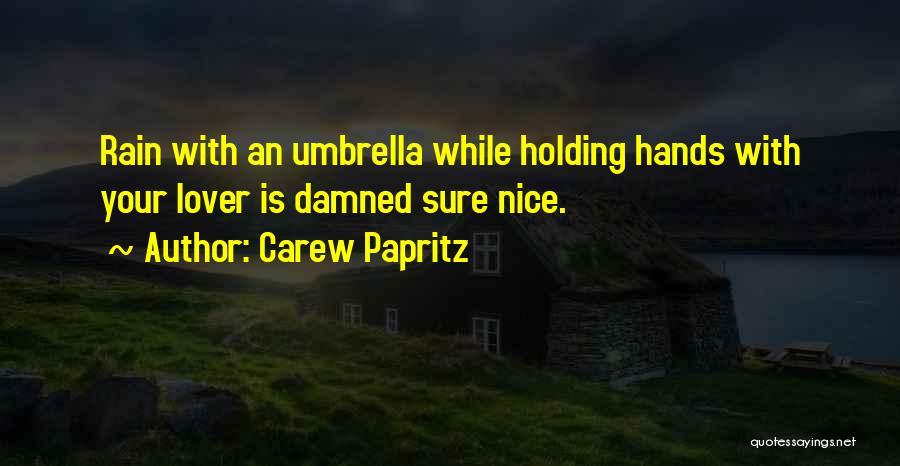 Carew Papritz Quotes 251647