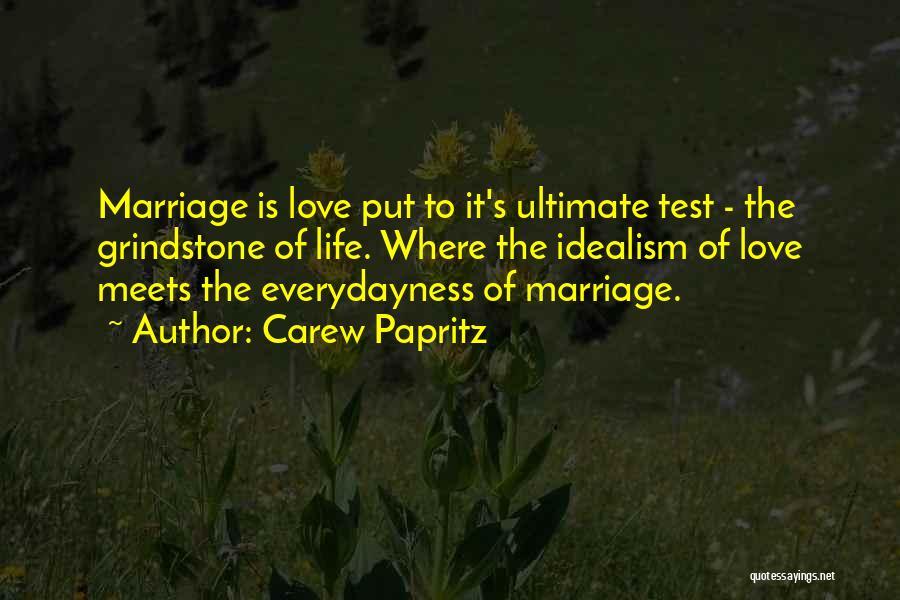 Carew Papritz Quotes 256071