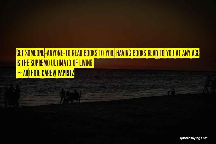 Carew Papritz Quotes 304329