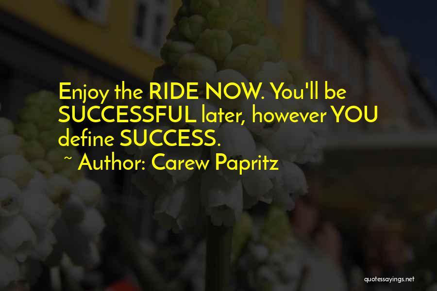 Carew Papritz Quotes 340331