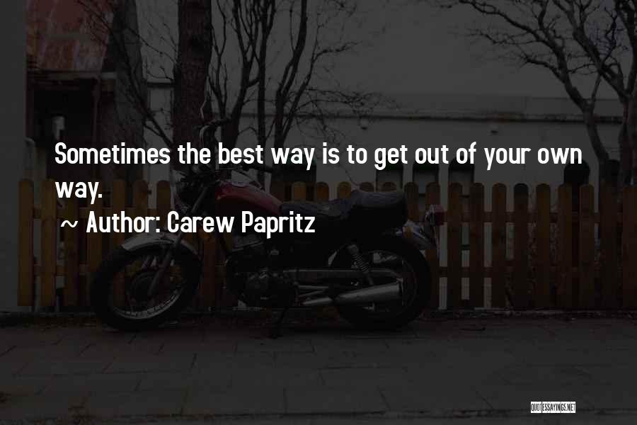 Carew Papritz Quotes 367480