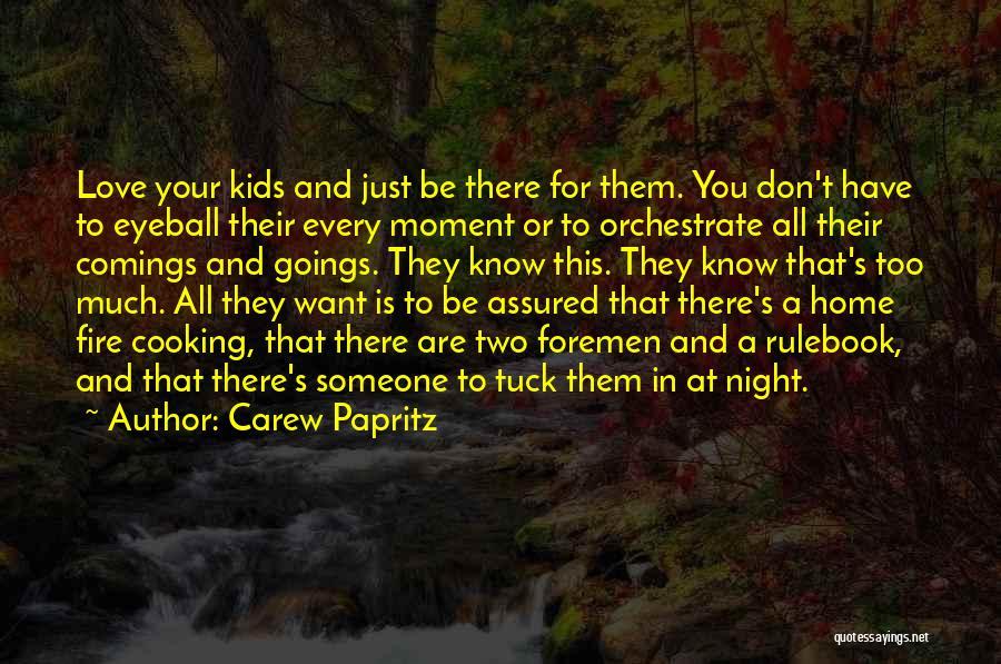Carew Papritz Quotes 389817