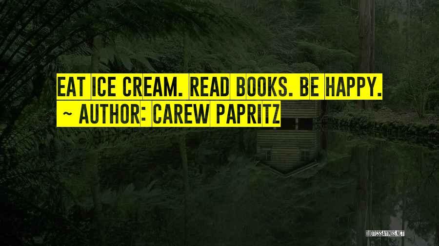 Carew Papritz Quotes 476803