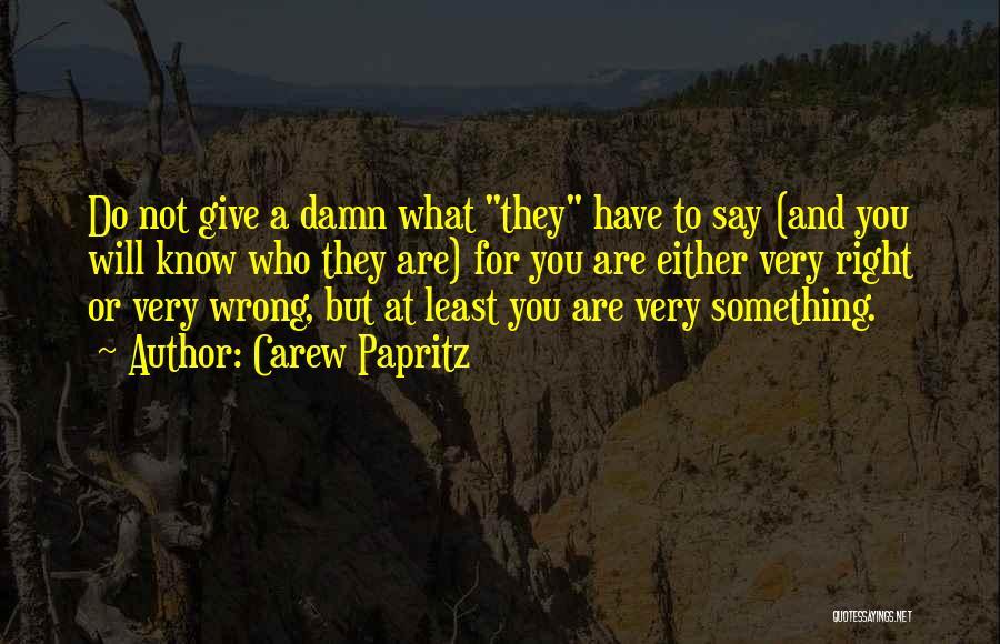 Carew Papritz Quotes 517887