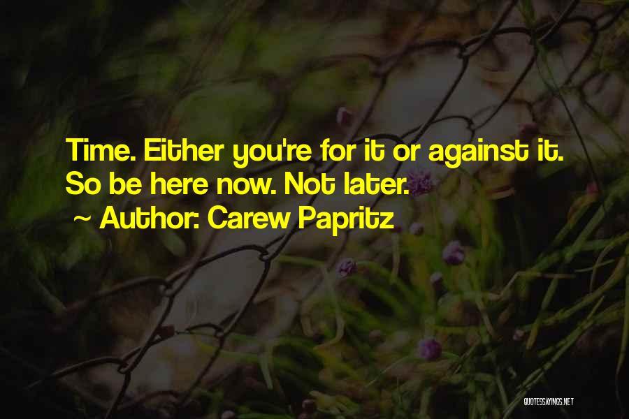 Carew Papritz Quotes 821987