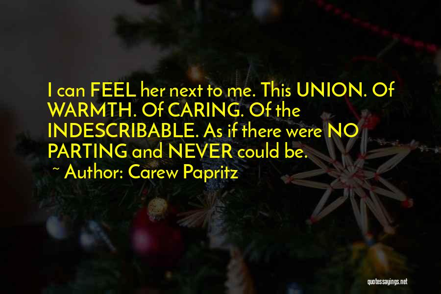 Carew Papritz Quotes 854995