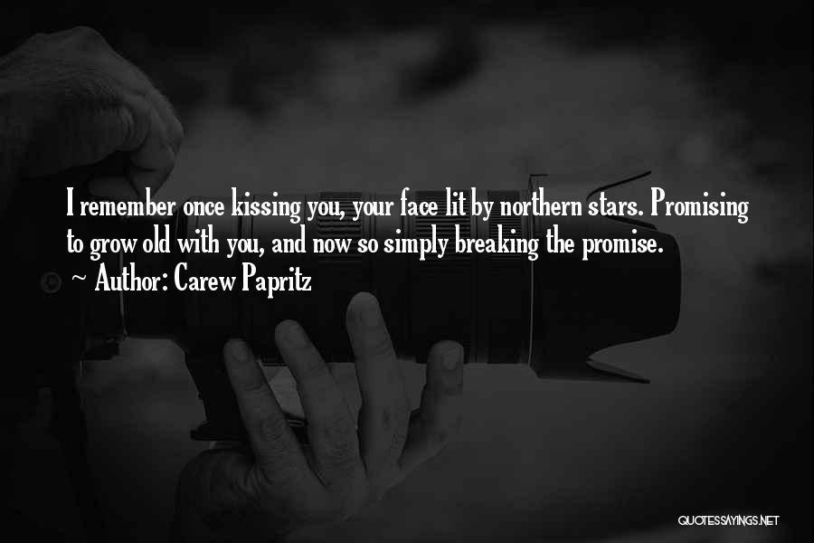 Carew Papritz Quotes 945922