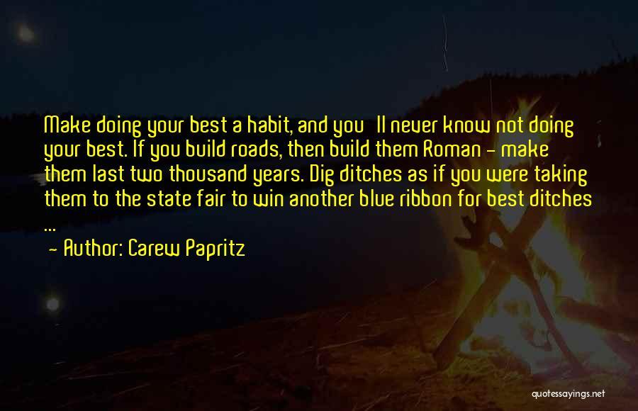 Carew Papritz Quotes 987623