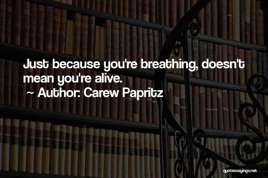 Carew Papritz Quotes 988762