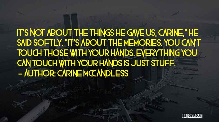 Carine McCandless Quotes 820583