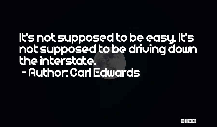 Carl Edwards Quotes 418391