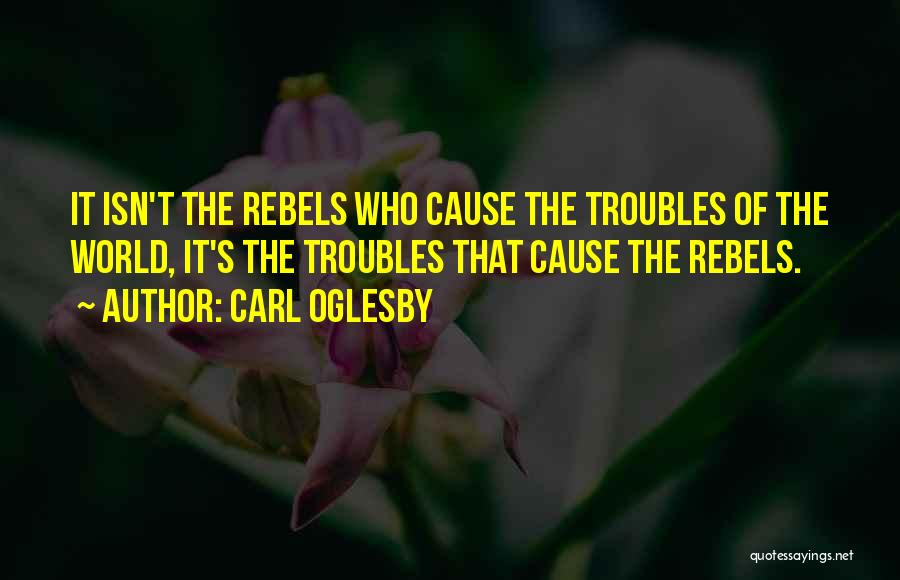 Carl Oglesby Quotes 2239413