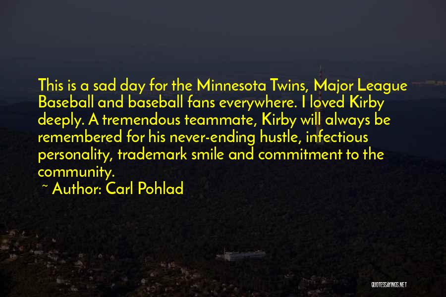 Carl Pohlad Quotes 2087823