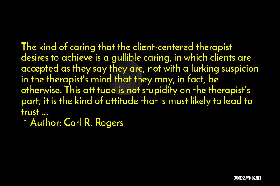 Carl R. Rogers Quotes 1191565