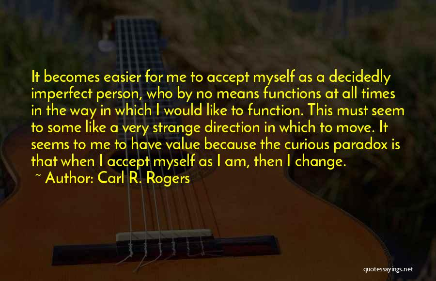 Carl R. Rogers Quotes 1403931
