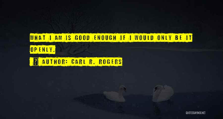Carl R. Rogers Quotes 378001