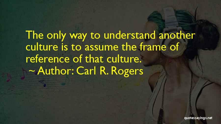 Carl R. Rogers Quotes 790859