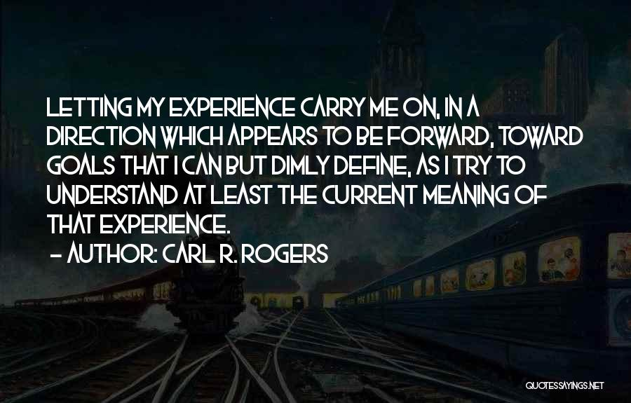 Carl R. Rogers Quotes 838724
