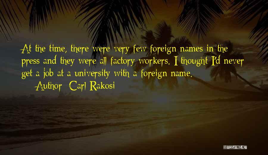 Carl Rakosi Quotes 1505465